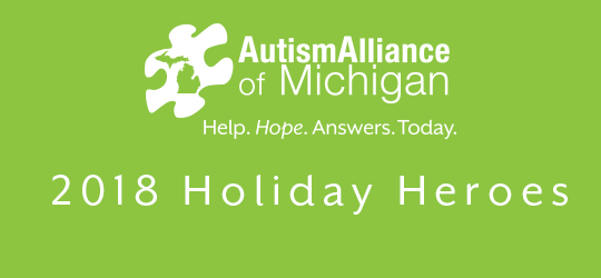 Autism Alliance of Michigan's 2018 Holiday Heroes