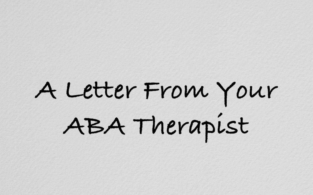 A Letter From Your ABA Therapist