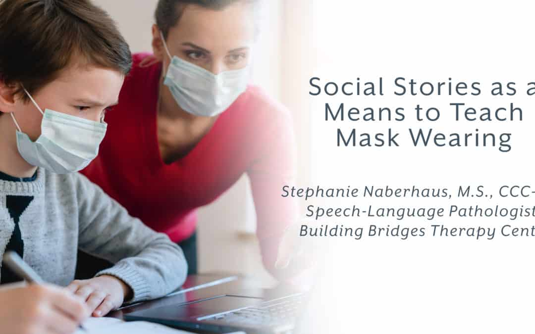 Social Stories as a Means to Teach Mask Wearing