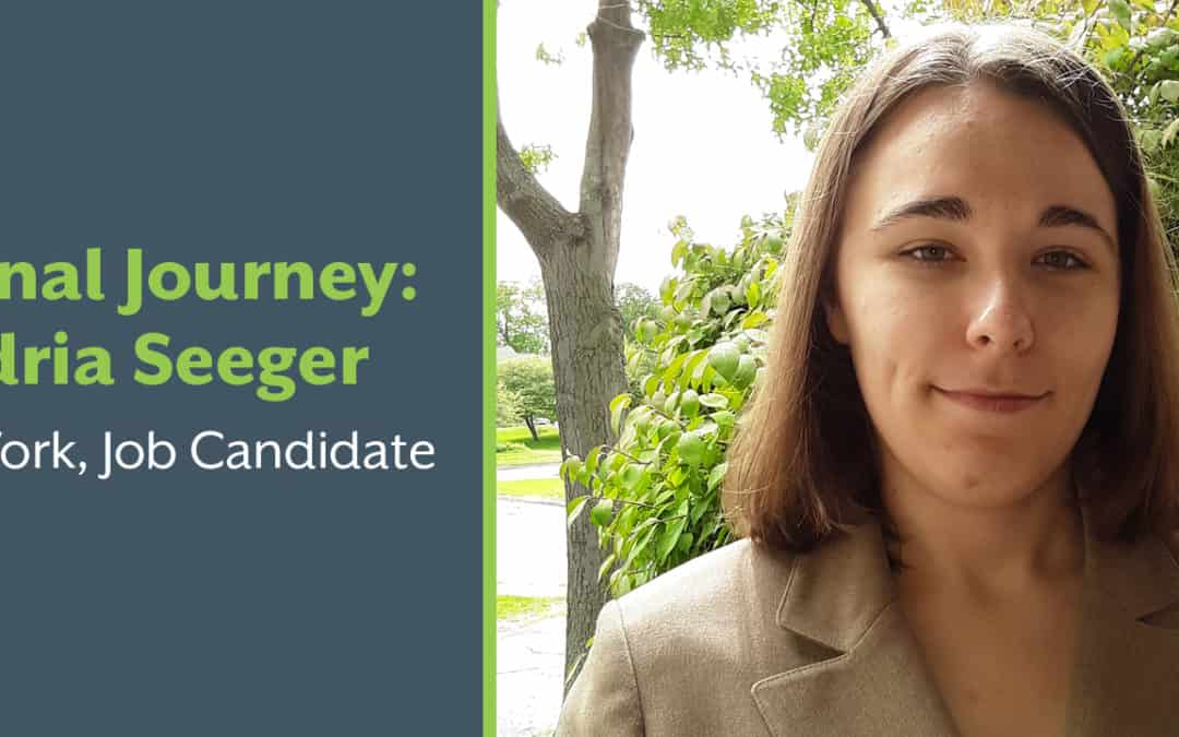 My Personal Journey: Alexandria Seeger, Upbound at Work, Job Candidate