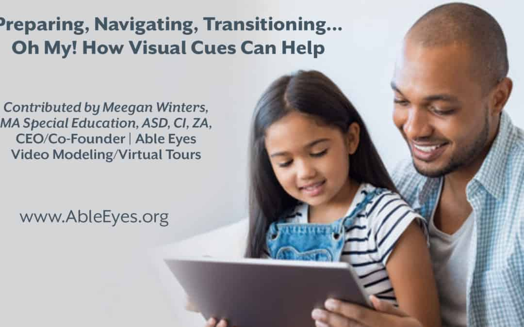 Preparing, Navigating, Transitioning…Oh My! How Visual Cues Can Help