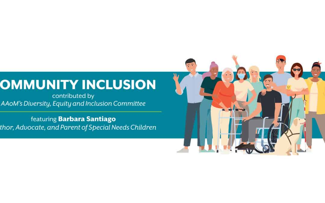 Community Inclusion featuring Barbara Santiago, Author, Advocate, and Parent of Special Needs Children