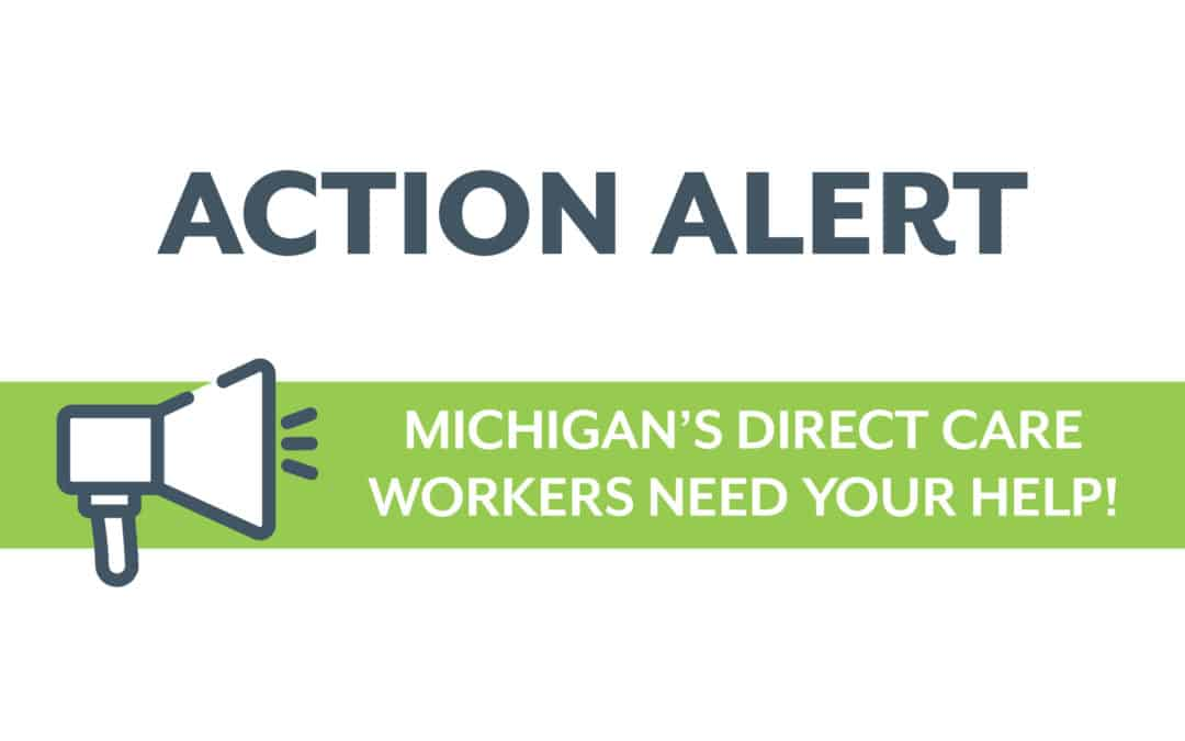ACTION ALERT: Michigan's Direct Care Workers Need Your Help